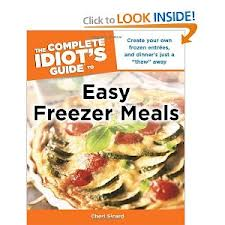 """The Complete Idiot's Guide to Easy Freezer Meals"" by Cheri Sicard"