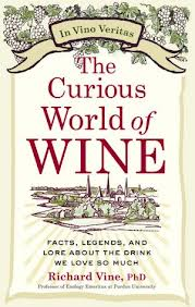 """The Curious World of Wine"" by Richard Vine, PhD"