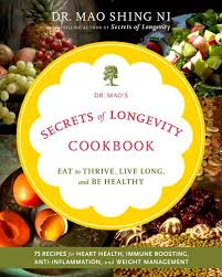 Secrets of Longevity Cookbook by Dr Mao
